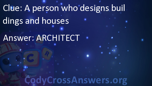 A person who designs buildings and houses answers for A person who designs buildings and houses