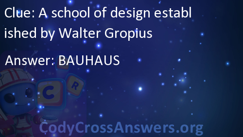 A School Of Design Established By Walter Gropius Answers