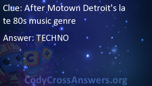 After Motown Detroit's late 80s music genre Answers