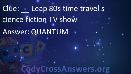 Leap 80s time travel science fiction TV show Answers