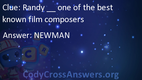Randy __ one of the best known film composers Answers