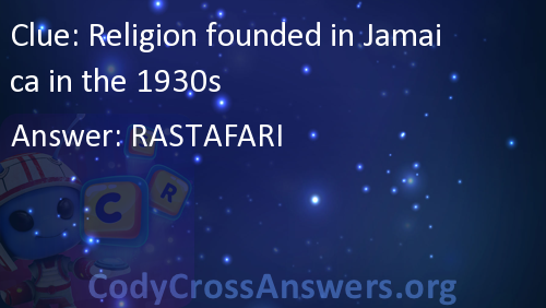 Religion founded in Jamaica in the 1930s Answers - CodyCrossAnswers org