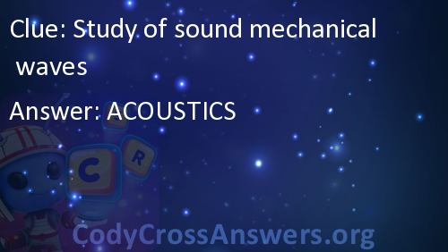Study of sound mechanical waves Answers - CodyCrossAnswers org