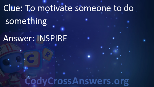 To Motivate Someone To Do Something Answers Codycrossanswersorg