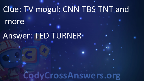 Tv Mogul Cnn Tbs Tnt And More Answers Codycrossanswersorg